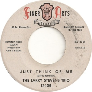 Finer Arts 1003 - Stevens Trio, Larry - Just Think Of Me