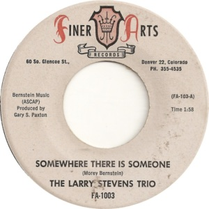 Finer Arts 1003 - Stevens Trio, Larry - Somewhere There Is Someone