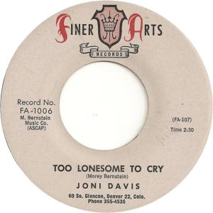 Finer Arts 1006 - Davis, Joni - Too Lonesome to Cry