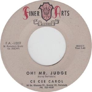 Finer Arts 1009 - Carol, Cee Cee - Oh Mr. Judge