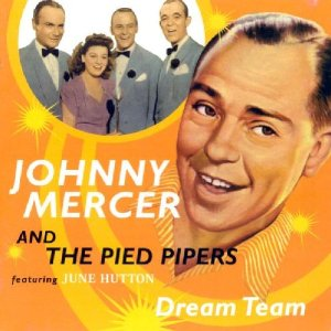Johnny Mercer and Pied Pipers
