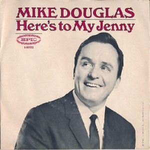 Douglas, Mike - Epic 10002 PS - Here's to My Jenny w while we're young 66