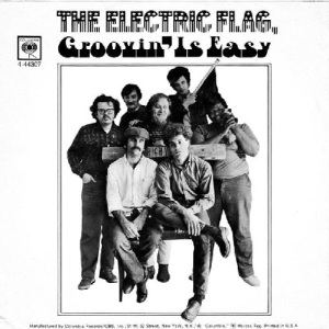 Electric Flag - Columbia 44307 - Groovin is Easy