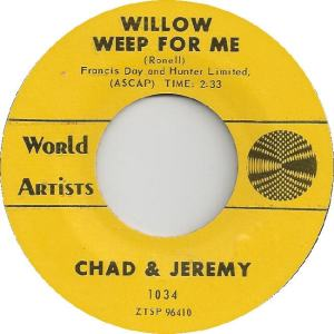 Chad & Jeremy - World Artists 1034 - Willow Weep for Me
