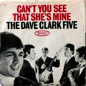 Clark Five, Dave - Epic 9692 - Can't You See That She's Mine - PS
