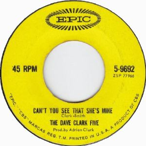 Clark Five, Dave - Epic 9692 - Can't You See That She's Mine