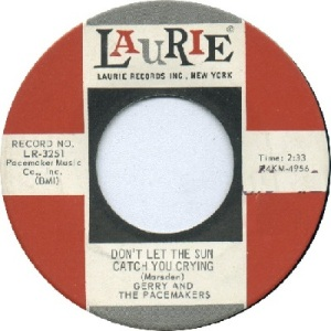 gerry-and-the-pacemakers-dont-let-the-sun-catch-you-crying-laurie[1]
