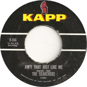 Searchers - Kapp 584 V1 - Ain't That Just Like Me