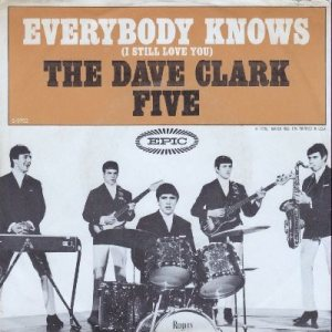 the-dave-clark-five-everybody-knows-i-still-love-you-epic[1]