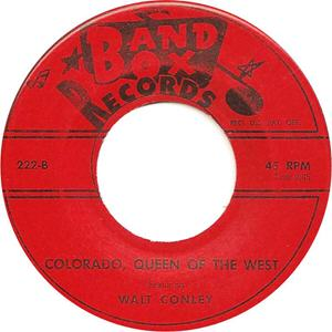Band Box 222 - Conley, Walt - Colorado Queen of the West