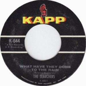 the-searchers-what-have-they-done-to-the-rain-kapp[1]