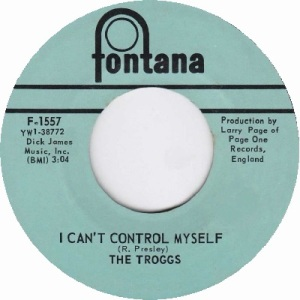 the-troggs-i-cant-control-myself-fontana