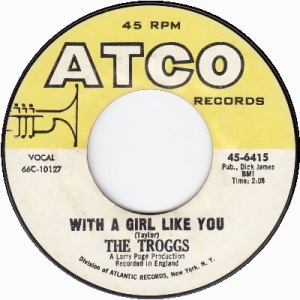 the-troggs-with-a-girl-like-you-atco