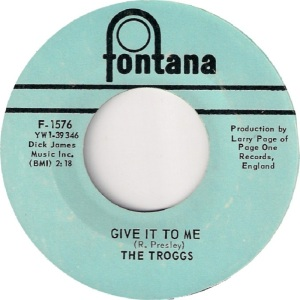 TROGGS GIVE IT TO ME