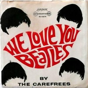 carefrees-we-love-you-beatles-dj-london-international