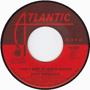 dusty-springfield-i-dont-want-to-hear-it-anymore-atlantic