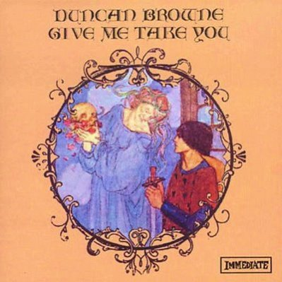 Browne, Duncan - Immediate - Give Me Take You