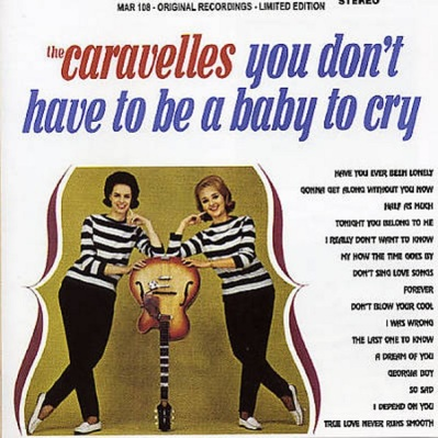 Caravelles - Smash - You Don't Have to Be a Baby to Cry