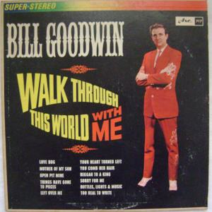 Goodwin - Arc 717 - Goodwin, Bill - Walk Through This World With Me R