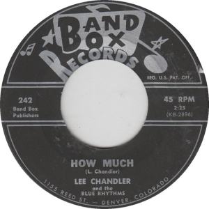 BAND BOX 242 - CHANDLER & BLUE RHYTHMS - HOW MUCH