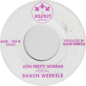 AUGUST 103 - WERKELE, SHAUN - PRETTY WOMAN B