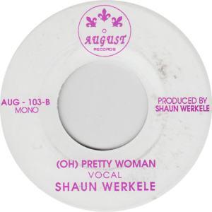 AUGUST 103 - WERKELE, SHAUN - PRETTY WOMAN B