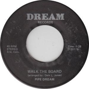 DREAM 212017 - PIPE DREAM - WALK THE BOARD