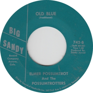 Big Sandy 742 - Possumtrotters - Old Blue