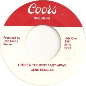 Coors 4 - Henslee, Gene - I Threw the Best Part Away