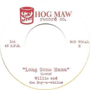 HOG MAW 104 - WILLIE & BOP A WHILES - AB