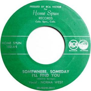 Home Spun 102 - West, Norma - Somewhere, Someday I'll Find You R