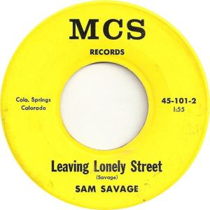 MCS 101 - Savage, Sam - Leaving Lonely Street