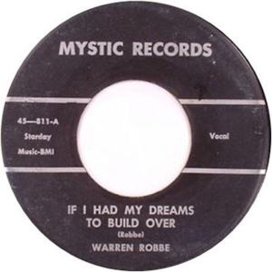 Mystic 811 - Robbe, Warren - If I Had My Dreams to Build Over R