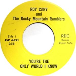 RDC 6691 - Cary, Roy & Rocky Mountain Ramblers - You're the Only World I Know R