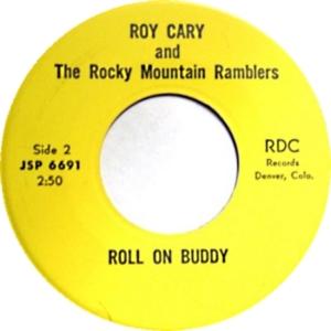 RDC 6691 - Cary, Roy - Roll On Buddy R
