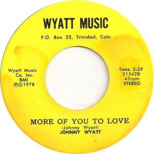 Wyatt Music 31542 - Wyatt, Johnny - More of You to Love - Copy