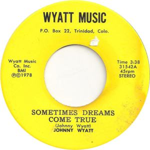 Wyatt Music 31542 - Wyatt, Johnny - Sometimes Dreams Come True - Copy