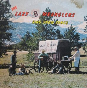 LAZY B WRANGLERS - SING SHOW SONGS (1)