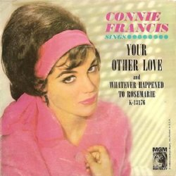 Francis, Connie - MGM 13176 - Your Other Love