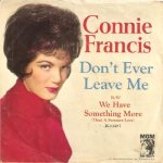 Francis, Connie - MGM 13287 - Don't Ever Leave Me