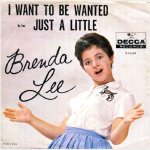 Lee, Brenda - Decca 31149 - I Want to Be Wanted