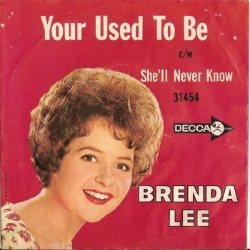Lee, Brenda - Decca 31454 - Your Used to Be