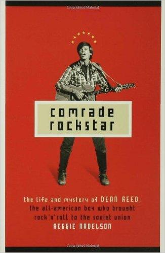 Reggie Nadelson's Dean Reed Tale